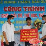 Gia đình anh Hoàng Hữu Bình trao tặng nhân dân xóm 1 xã Đặng Sơn công trình vui chơi giải trí trị giá 1,6 tỷ đồng